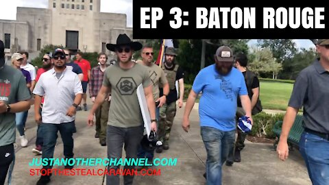 EP 3: BATON ROUGE, LA | STOP THE STEAL CARAVAN