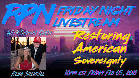 Restoring American Sovereignty with Reba Sherrill on Friday Night Livestream