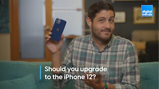 iPhone 12: Who should upgrade, and who should skip it
