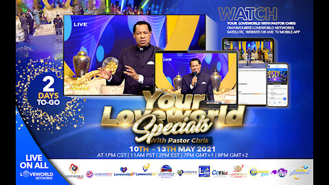 💥 ONLY 2 DAYS TO GO 💥 'Til Your Loveworld Specials with Pastor Chris Oyakhilome | May 10 - 13, 2021