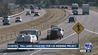 Toll lanes could pay for new I-25 widening project - Video