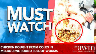 Lilydale Organic Chicken Bought From Coles In Melbourne Found Full of Worms And Maggots - Video