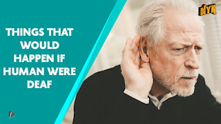 What If All Humans Were Deaf