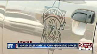 Nowata jailer arrested for impersonating an officer - Video