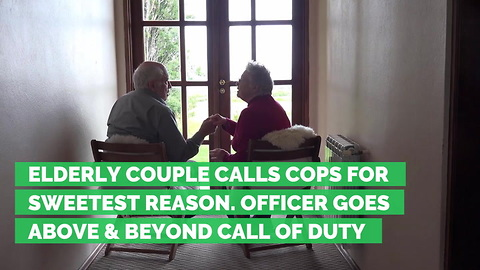 Elderly Couple Calls Cops for Sweetest Reason. Officer Goes Above & Beyond Call of Duty