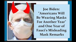 "Biden: ""We Will Be Wearing Masks For Another Year"" + One Year of Fauci's Misleading Mask Directives"