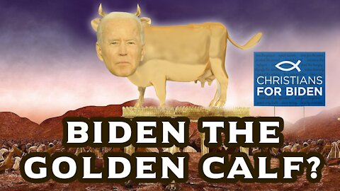Biden the GOLDEN CALF? | The Blasphemy of Christians Supporting Evil, Separating Church & State