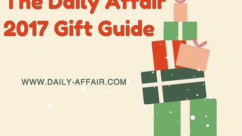 The Daily Affair's 2017 Gift Guide