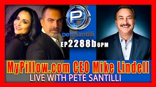 EP 2287-6PM - MyPillow.com CEO Mike Lindell Addresses The Nation Live With Pete Santilli