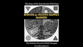 Experiments With Hope - Episode 31: Staying Happily Married