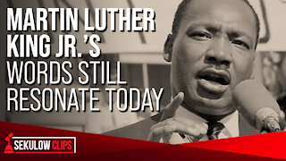 Martin Luther King Jr.'s Words Still Resonate Today