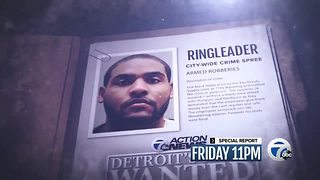 Friday at 11: Detroit's Most Wanted is the ringleader of a city-wide crime spree - Video