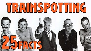 25 Facts about Trainspotting - Video