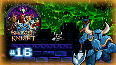 🕹 Shovel Knight (Tower of Fate Entrance) Let's Play! #16 [ALT-TECH EXCLUSIVE]