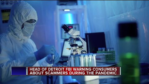 Head of Detroit FBI warning consumers about scammers during pandemic.