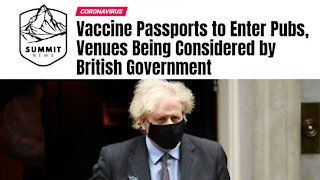 British Government Considering Vaccine Passports to Enter Pubs!