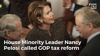 Nancy Pelosi Says Tax Reform Is Worse Than Slavery