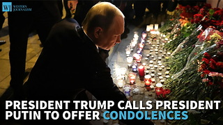 President Trump Calls President Putin To Offer Condolences - Video