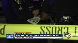 Man beaten unconscious, robbed at Horton Plaza mall - Video