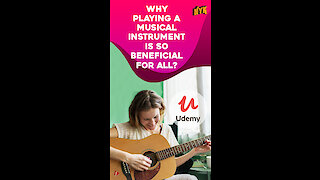 Why Everyone Should Learn To Play A Musical Instrument? *