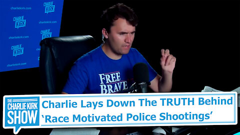 Charlie Lays Down The TRUTH Behind 'Race Motivated Police Shootings'