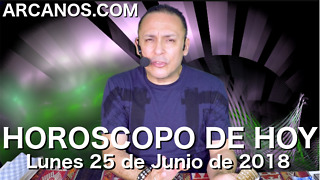 HOROSCOPO DE HOY ARCANOS Lunes 25 de Junio de 2018 - Video