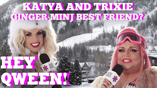 Ginger Minj Katya's Best Friend? Hey Qween! Highlight - Video