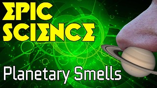 Stuff to Blow Your Mind: Epic Science: Planetary Smells - Video