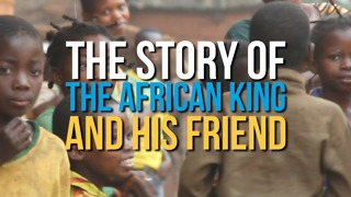 The Story of the African King and His Friend - Video