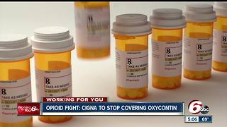 Opioid Fight: Cigna to stop covering Oxyconton - Video