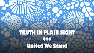 Truth in Plain Sight: United We Stand