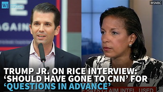 Trump Jr. On Rice Interview: 'Should Have Gone To CNN' For 'Questions In Advance' - Video