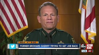Former Broward County sheriff tries to get job back