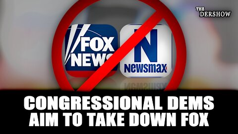 Congressional Dems Aim to Take Down Fox