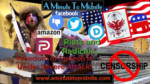 Riots and Radicals. Freedom of Speech is Under Severe Attack!