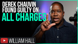 Derek Chauvin Found GUILTY On ALL CHARGES (Why This Trial Was A SHAM)