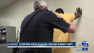 Excessive overtime costs are still an issue at Denver jails, costing taxpayers millions - Video