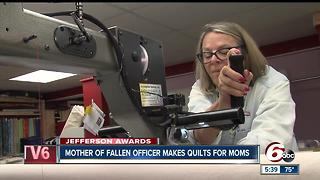 Jefferson Awards: Mother of fallen officer makes quilts for moms - Video