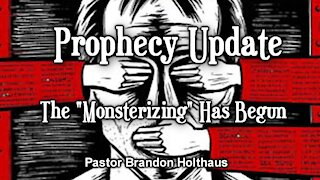 "Prophecy Update - The ""Monsterizing"" Has Begun"