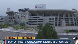 Mayor halts Qualcomm Stadium upgrade - Video