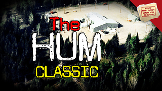 Stuff They Don't Want You To Know: The Hum - CLASSIC - Video