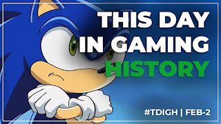 THIS DAY IN GAMING HISTORY (TDIGH) - FEBRUARY 2