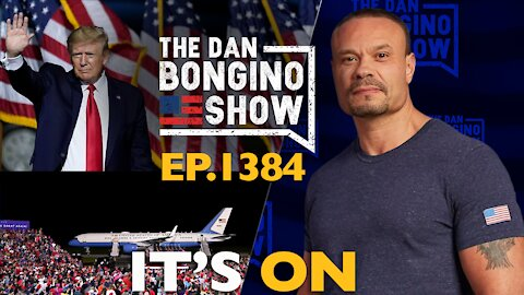 Ep. 1384 It's On - The Dan Bongino Show