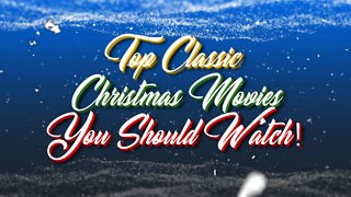 Top Classic Christmas Movies You Should Watch! - Video