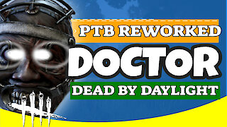 DOCTOR REWORK | Dead By Daylight DOCTOR Gameplay | PTB Build 2020