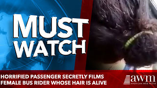 Horrified passenger secretly films female bus rider whose hair is ALIVE - Video