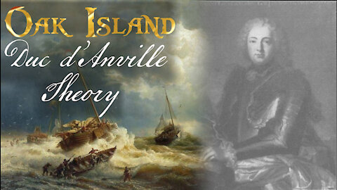 The Duc d'Anville Theory of Oak Island