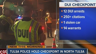 12 DUI arrests made at north Tulsa checkpoint - Video