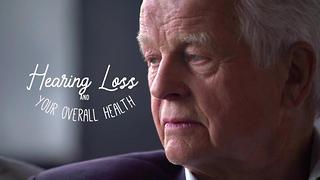 Hearing Loss and Your Overall Health - Video