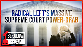 Radical Left's Massive Supreme Court Power-Grab